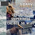 SNIPER RIFLE CALIBER .50, M107