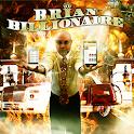 BRIAN BILLIONAIRE