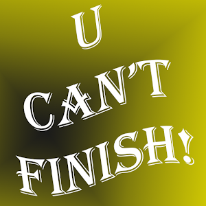 U Can't Finish!