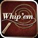Whip'em