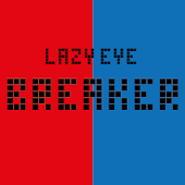 Lazy Eye Breaker