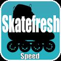 SkateFresh - Speed