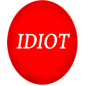 Funny Idiot Button