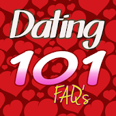 Dating 101 - FAQ's and Tips