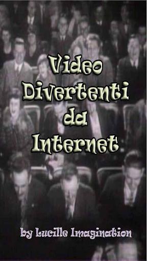 Video Divertenti da Internet