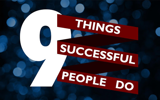 9 Things Successful People Do