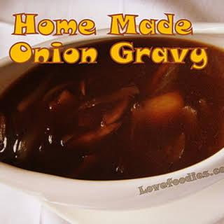 Home Made Onion Gravy.