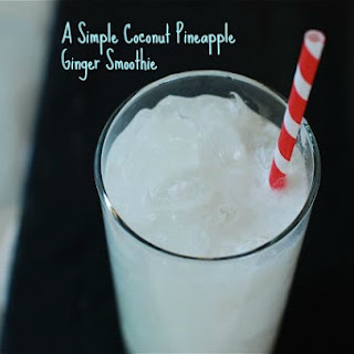 Simple Coconut Pineapple Ginger Smoothie.