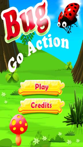 Bug Go Action