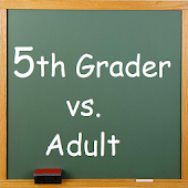5th Grader vs. Adult