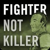 Fighter not Killer