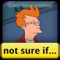 Futurama Fry not sure if Meme icon