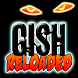 Gish Reloaded