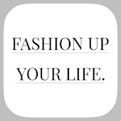 FASHION UP YOUR LIFE