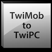 TwiMob to TwiPC