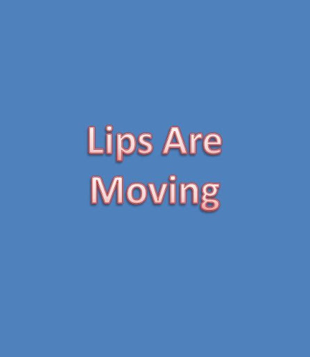 Lips Are Moving