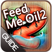 Feed Me Oil 2 Guide