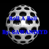 Roll A Ball by GAWANIMYD Full