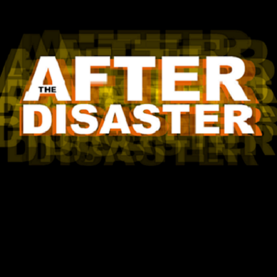 The After Disaster Podcast