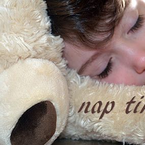 Nap Time by Shannon Maltbie-Davis - Typography Captioned Photos ( nap time, teddy bear, nap, quote, sleeping, typography, boy,  )