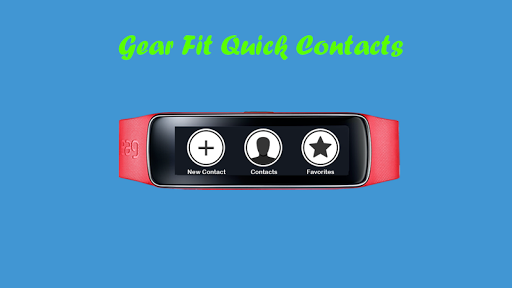 Quick Contacts for Gear Fit