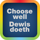 Choose Well | Dewis Doeth