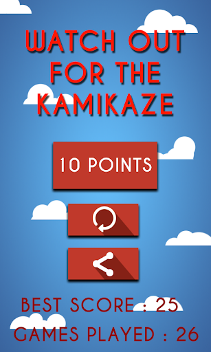 watch out for the kamikaze