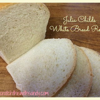 My Version of Julia Childs White Bread