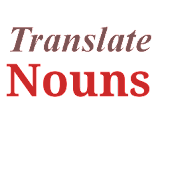 Translate nouns