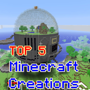 Top Minecraft Creations