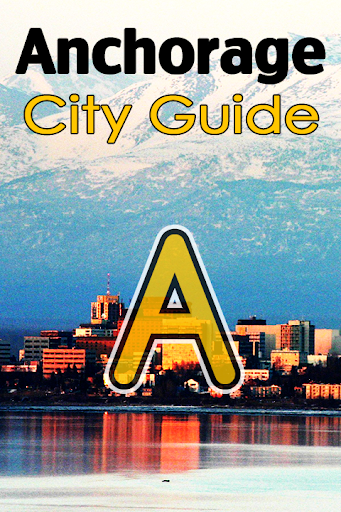 Anchorage Alaska City Guide