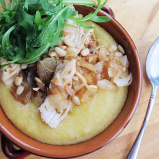Creamy Polenta with Chicken, Caramelized Shallots, Arugula