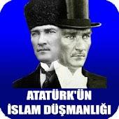 Atatürk'ün İslam Düşmanlığı