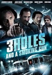 3 Holes and a Smoking Gun