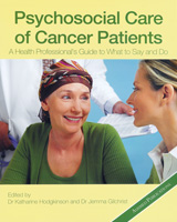 Psychosocial Care of Cancer Patients: A Health Professional's Guide to What to Say and Do