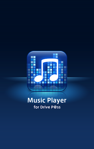 Music Player for Drive P ss