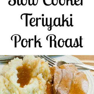 Slow Cooker Teriyaki Pork Roast.