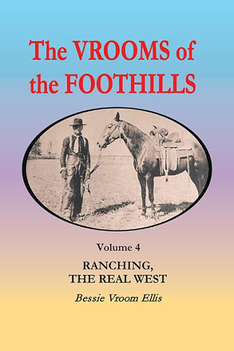 The Vrooms of the Foothills, Volume 4: Ranching, the Real West cover