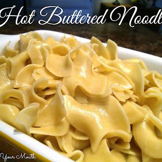 Hot Buttered Noodles.