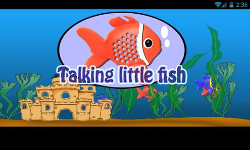 TALKING LITTLE FISH