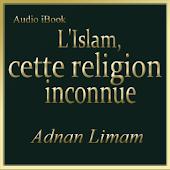L'Islam, religion inconnue