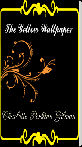 The Yellow Wallpaper -C.Gilman