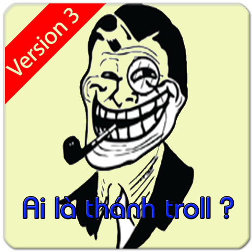 Ai la thanh troll 3