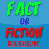 Fact or Fiction Extreme