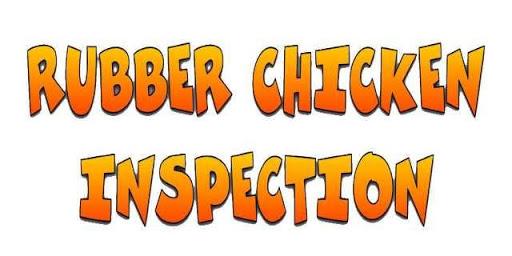 Rubber Chicken Inspection