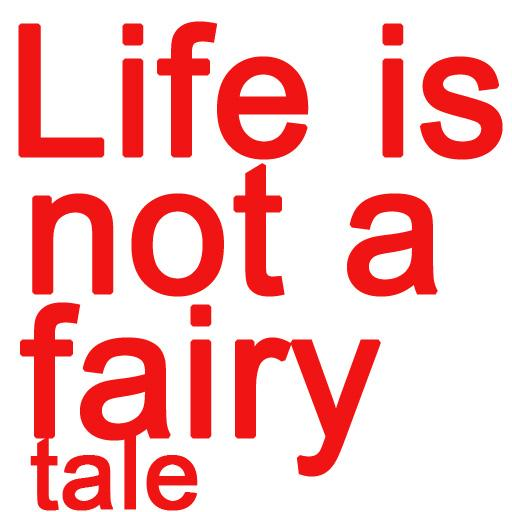 Life is not a fairy tale Book1
