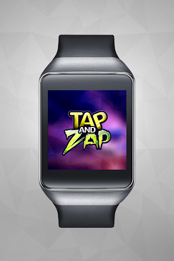 Tap and Zap - Android Wear