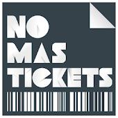 NO MAS TICKETS
