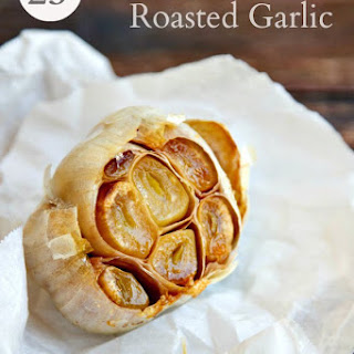 How To Roast Garlic {and 25 Things To Do With It}!.