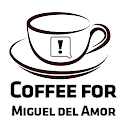 Coffee for Miguel del Amor